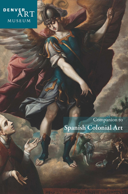 Companion to Spanish Colonial Art